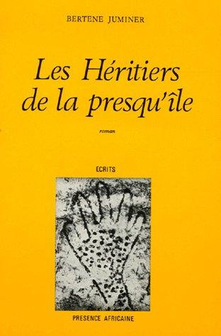 Les héritiers de la presqu'île: Roman (Écrits) (French Edition) (2708703668) by Bertène Juminer