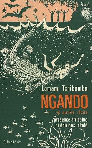 9782708704022: Ngando ; suivi de Faire medicament ; et de, Legende de Londema, suzeraine de Mitsoue-ba-Ngomi (French Edition)