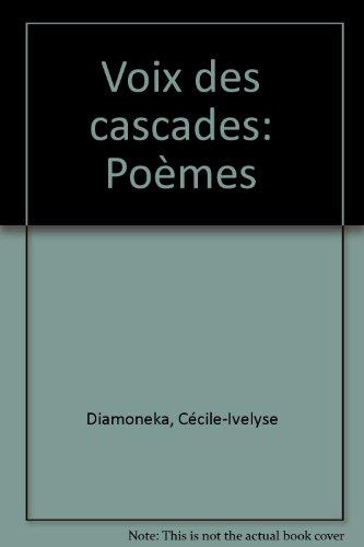 Voix Des Cascades: Poemes: Diamoneka, Cecile-Ivelyse