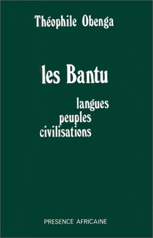 9782708704466: Les Bantu: Langues, peuples, civilisations