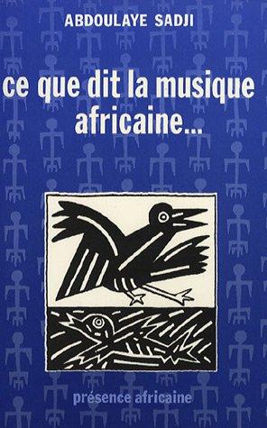 Ce que dit la musique africaine-- (Collection: Sadji, Abdoulaye