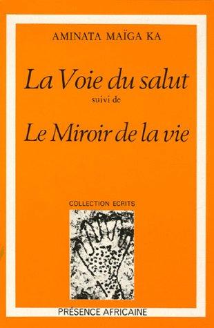 9782708704619: La voie du salut ; suivi de, Le miroir de la vie: Nouvelles dramatiques (Collection Ecrits) (French Edition)