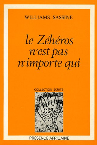 Le Zeheros n'est pas n'importe qui: Roman (Collection Ecrits) (French Edition) (2708704621) by Sassine, Williams
