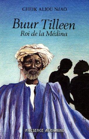 Buur Tilleen : Roi de la M?dina: Cheik Aliou, Ndao