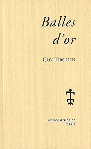 Balles Dor By Guy Tirolien Presence Africaine