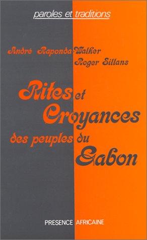 Rites et croyances des peuples du Gabon: RAPONDA-WALKER/SILLA