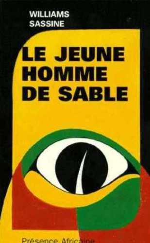 Le jeune homme de sable (French Edition) (2708706179) by Williams Sassine