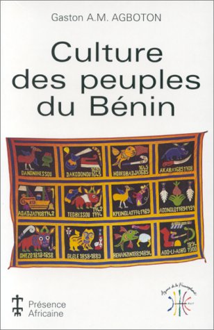 Culture des peuples du Bénin Agboton, Gaston A. M.: Agboton, Gaston