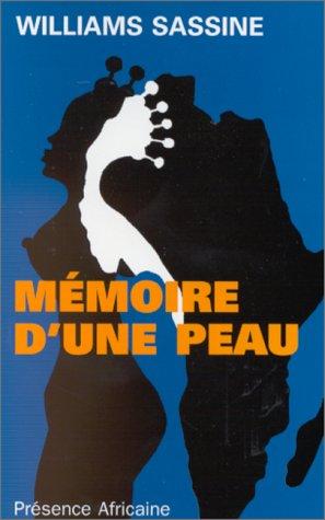 Memoire d'une peau: Roman (French Edition) (2708706586) by Sassine, Williams
