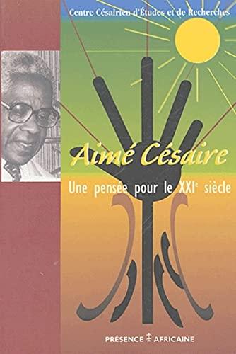 9782708707559: Aimé Césaire : une pensée pour le XXIe siècle : Actes du colloque en célébration du 90e anniversaire d'Aimé Césaire, Fort-de-France, du 24 au 26 juin 2003