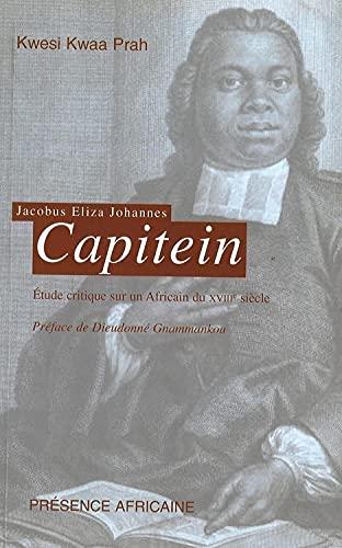 9782708707689: Jacobus Eliza Johannes Capitein, 1717-1747 (French Edition)