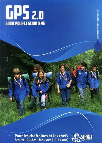 9782708881150: GPS Guide pour le scoutisme 11-14 ans : Scouts et guides