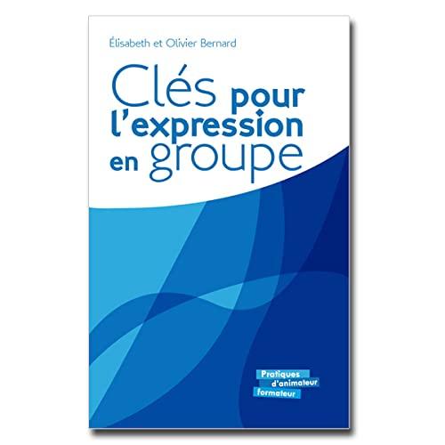 9782708881273: cles pour l'expression en groupe
