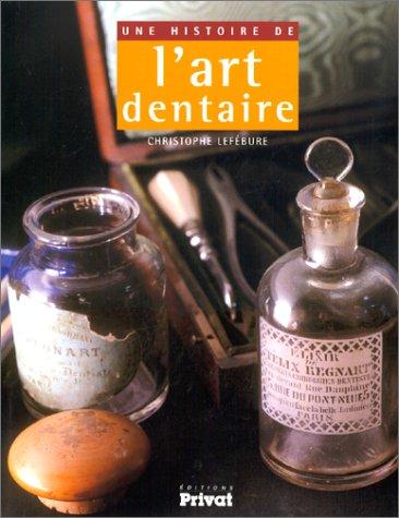 9782708904682: Une histoire de L'Art dentaire