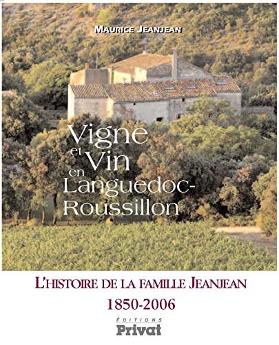 Vigne et Vin en Languedoc-Roussillon Histoire de la Famil (French Edition): Jeanjean M