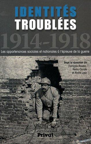 9782708905368: Identit�s troubl�es 1914-1918 : Les appartenances sociales et nationales � l'�preuve de la guerre