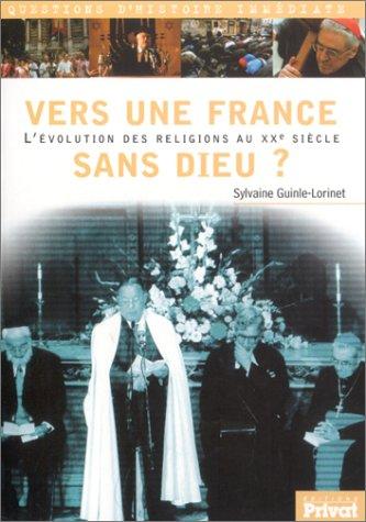 Vers une France sans Dieu?: GUINLE-LORINET SYLVAINE