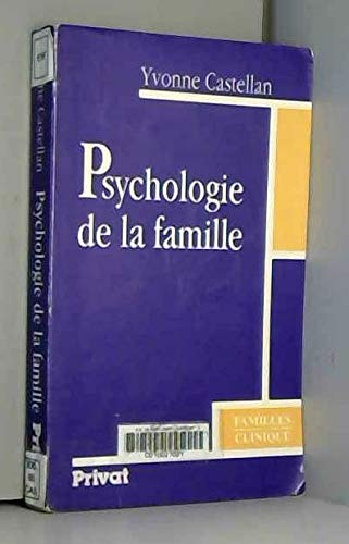 Psychologie de la famille (Familles) (French Edition): Castellan, Yvonne