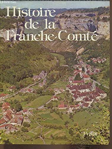 Histoire de la Franche-Comte (French Edition): Jean Boichard, Roland Fietier, Roland Fi??etier