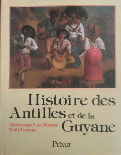 9782708916913: Histoire des Antilles et de la Guyane (Serie Histoire des provinces) (French Edition)