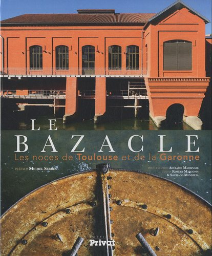 9782708917590: Le Bazacle (French Edition)