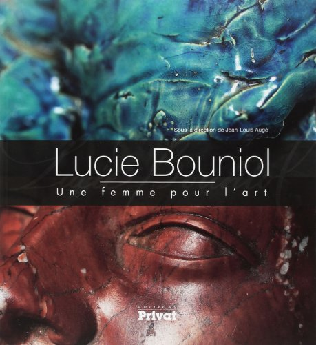 Lucie Bouniol : Une femme pour l'art: Jean-Louis Augé; Claude