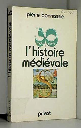 9782708919624: Les Cinquante mots clefs de l'histoire médiévale