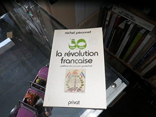 LES 50 MOTS CLES DE LA REVOLUTION FRANCAISE: PERONNET, MICHEL