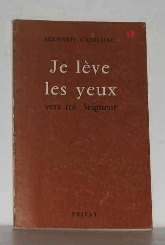 9782708923010: Je leve les yeux vers toi, Seigneur (French Edition)
