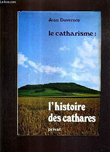 L'histoire des cathares. Tome 2 : Le catharisme: Duvernoy, Jean