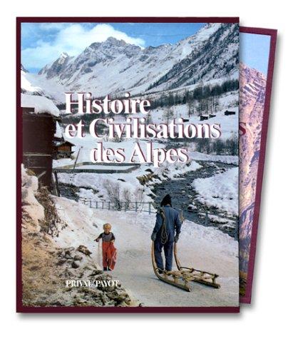 Histoire et Civilisations Des Alpes: Guichonnet Paul