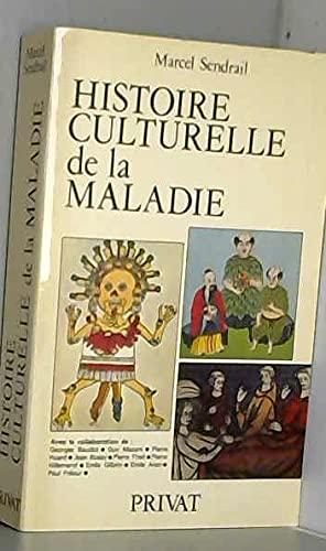 Histoire culturelle de la maladie.