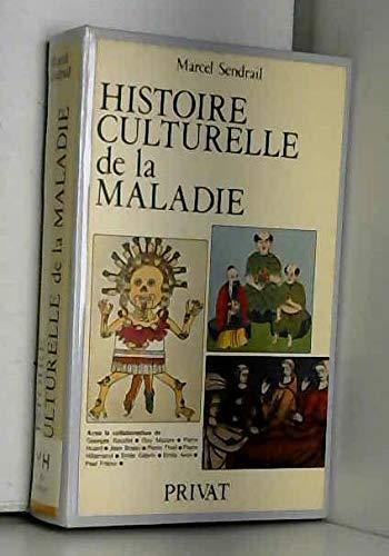 Histoire culturelle de la maladie (French Edition): Marcel Sendrail