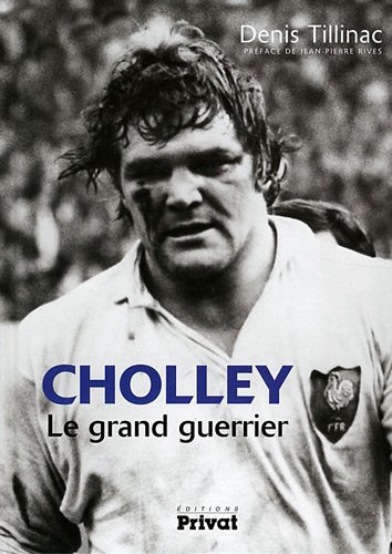 Cholley : Le grand guerrier: Denis Tillinac
