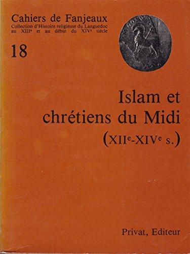 9782708934177: L'Islam et les chrétiens du midi : XIIe-XIVe siècles