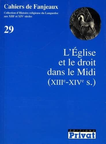 L'eglise et le droit dans le Midi, XIIIe-XIVe s (Cahiers de Fanjeaux) (French Edition): ...