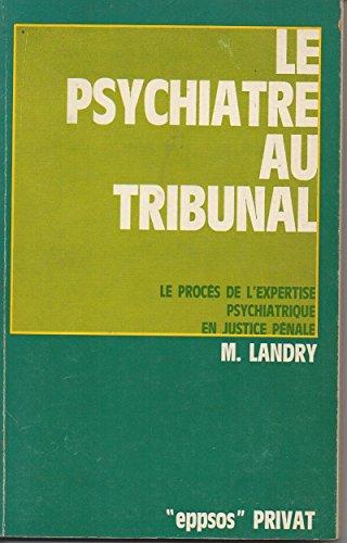 9782708935075: Le psychiatre au tribunal / le proces de l'expertise psychiatrique en justice pénale