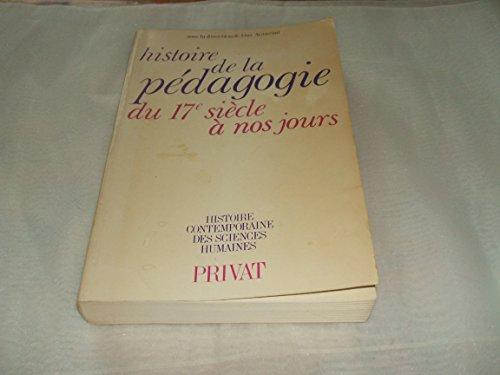 9782708936034: Histoire de la pedagogie du 17e siecle a nos jours (Histoire contemporaine des sciences humaines) (French Edition)
