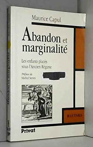 9782708936119: Abandon et marginalite (Les Enfants places sous l'Ancien Regime) (French Edition)
