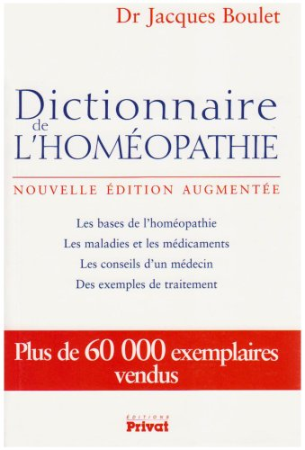 dictionnaire de l'homeopathie nouvelle edition: Jacques Boulet