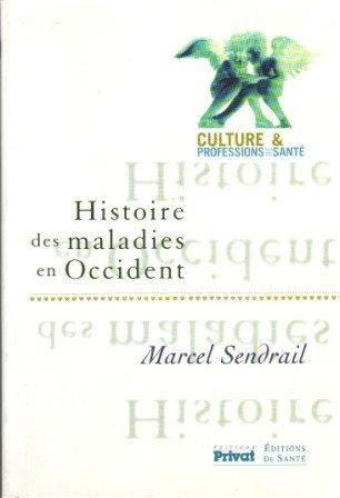 Histoire des maladies en Occident: Sendrail, Marcel