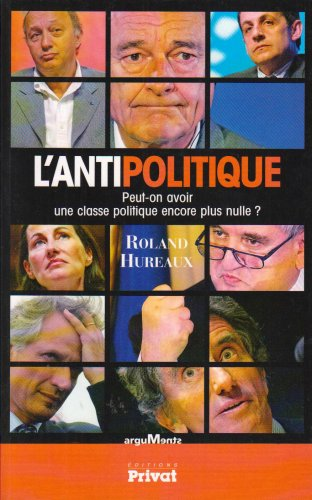 9782708944312: L'antipolitique (French Edition)