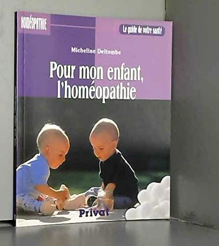 9782708945128: Pour mon enfant, l'homéopathie (Le guide de votre santé)