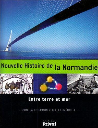 Nouvelle Histoire de la Normandie (French Edition): Alain Leménorel