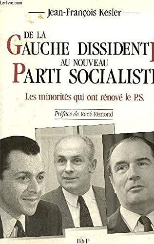9782708953543: De la gauche dissidente au nouveau Parti Socialiste. Les minorités qui ont rénové le Parti Socialiste