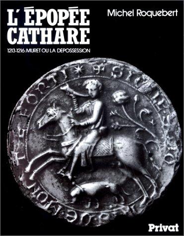 9782708953864: L'Epopée cathare. Muret ou la dépossession (1213-1216), tome2