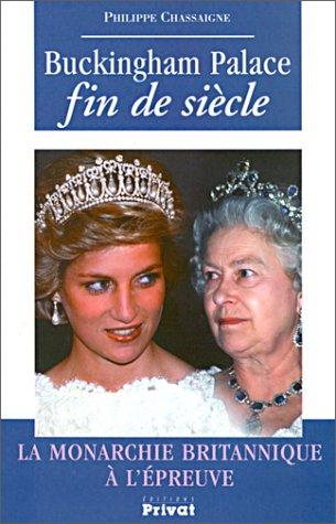 9782708956063: Buckingham Palace fin de siècle : La Monarchie Britanique à l'épreuve