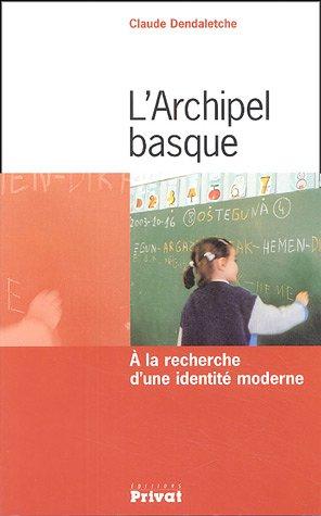 9782708956193: L'Archipel basque : A la recherche d'une identité moderne
