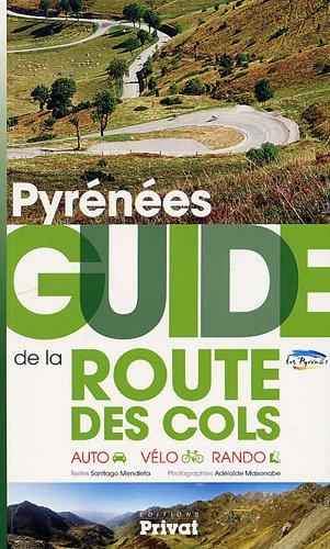9782708958722: Pyr�n�es : Guide de la route des cols