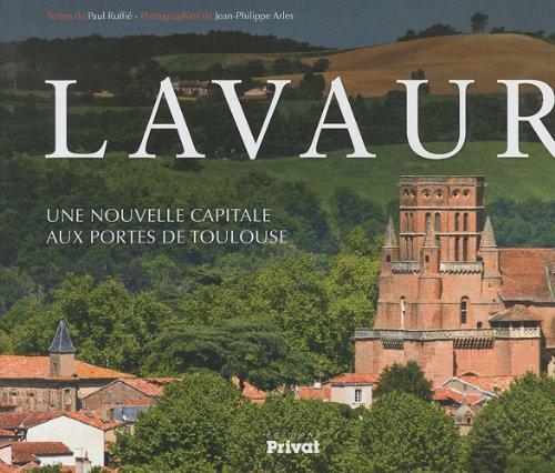9782708958845: Lavaur : Une nouvelle capitale aux portes de Toulouse